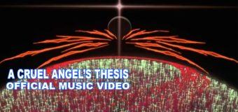 """Music Video de """"Cruel Angel's Thesis"""" é lançado!"""