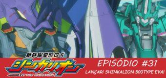 Shinkalion #31 – Participação Especial de EVA (Legendado)